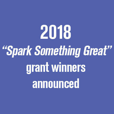 "2018 ""Spark Something Great"" grant winners announced"